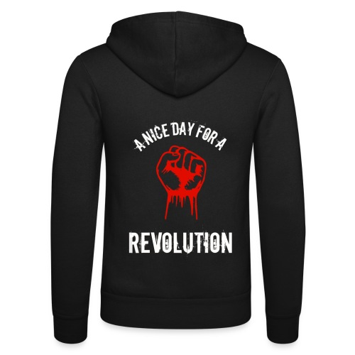 a nice day for a revolution - Unisex Hooded Jacket by Bella + Canvas