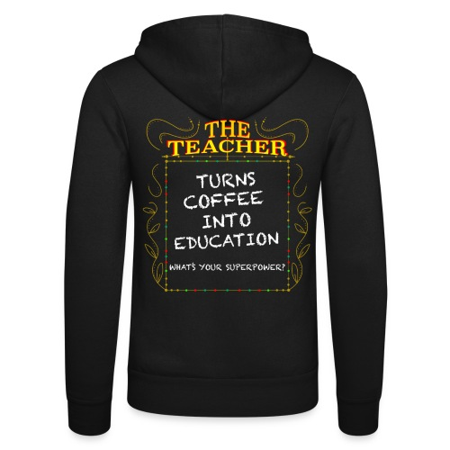 The Teacher - Unisex Hooded Jacket by Bella + Canvas