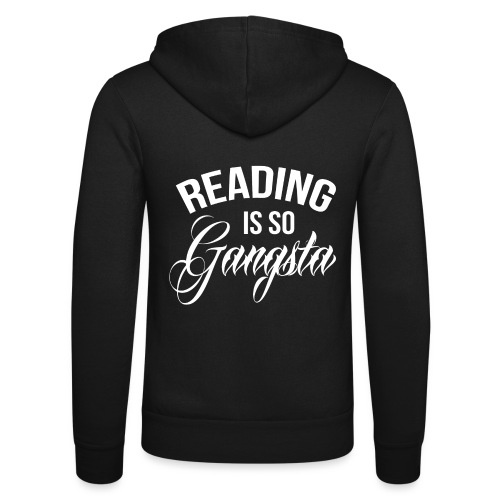 Reading is so Gangsta - Unisex hoodie van Bella + Canvas