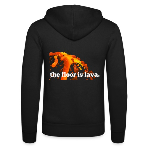 the floor is lava - Unisex Kapuzenjacke von Bella + Canvas