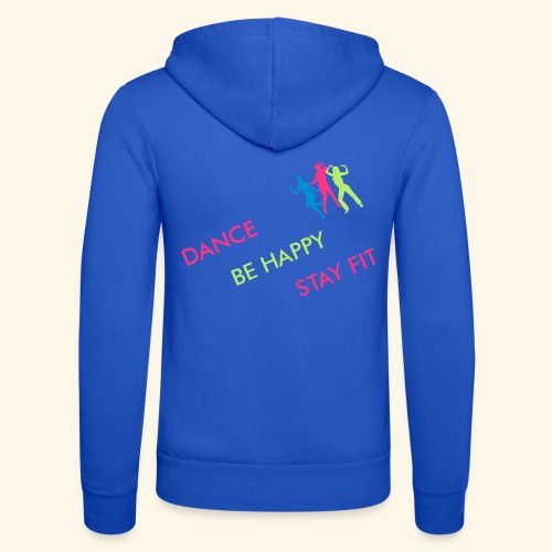 Dance - Be Happy - Stay Fit - Unisex Kapuzenjacke von Bella + Canvas