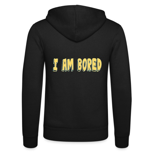 I AM BORED T-SHIRT - Unisex Hooded Jacket by Bella + Canvas