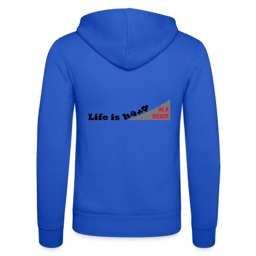 Life is hard as a kicker - Unisex Kapuzenjacke von Bella + Canvas
