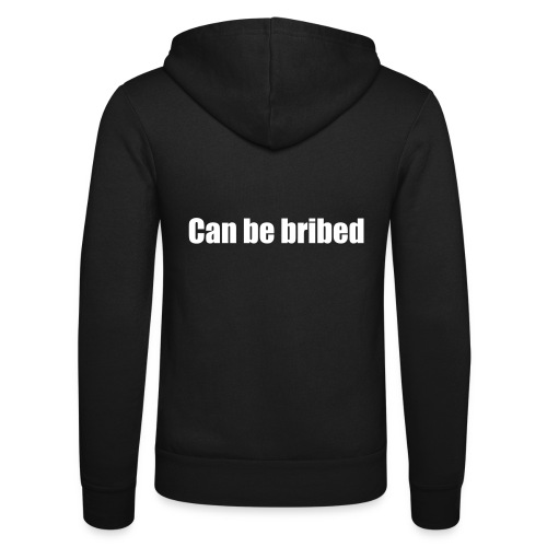 can be bribed - Unisex Hooded Jacket by Bella + Canvas
