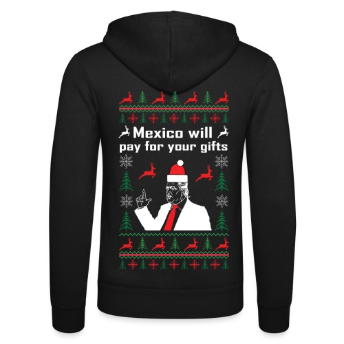 Mexico will pay for your gifts - Unisex Kapuzenjacke von Bella + Canvas