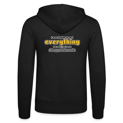 Trying to get everything - got disappointments - Unisex Hooded Jacket by Bella + Canvas