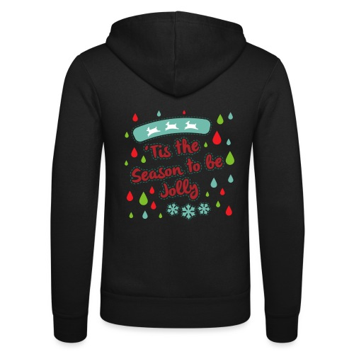 Tis the Season to be Jolly - Unisex Hooded Jacket by Bella + Canvas