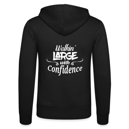 Walkin' Large With Confidence Men's Shirt - Unisex Hooded Jacket by Bella + Canvas