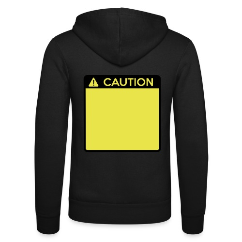 Caution Sign (2 colour) - Unisex Hooded Jacket by Bella + Canvas