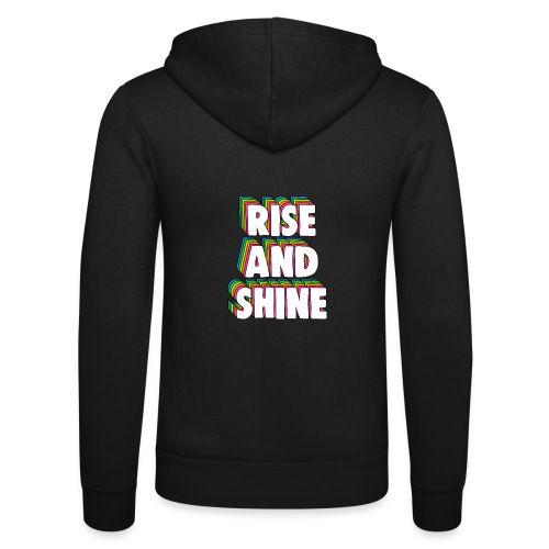 Rise and Shine Meme - Unisex Hooded Jacket by Bella + Canvas