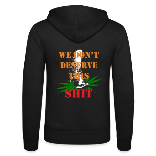 We Dont Deserve this Shit - Luvjacka unisex från Bella + Canvas