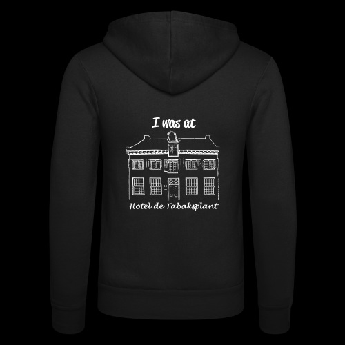 I was at Hotel de Tabaksplant WHITE - Unisex Hooded Jacket by Bella + Canvas