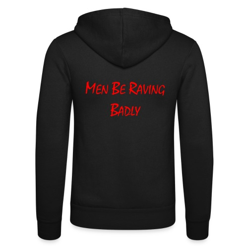 MEN BE RAVING BADLY (TM) - Unisex Hooded Jacket by Bella + Canvas