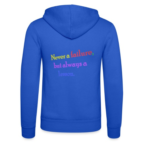 Never a failure but always a lesson - Unisex Hooded Jacket by Bella + Canvas