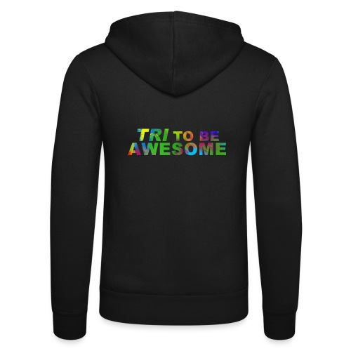 Tri to be Awesome Color - Unisex Kapuzenjacke von Bella + Canvas