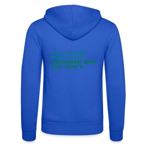Ask me why i Lift, Training, Fitness, Crossfit, - Unisex Kapuzenjacke von Bella + Canvas