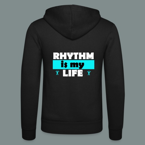 Rythm is my life - Veste à capuche unisexe Bella + Canvas