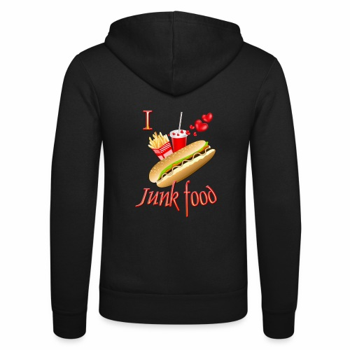 I love Junk food - Unisex Hooded Jacket by Bella + Canvas