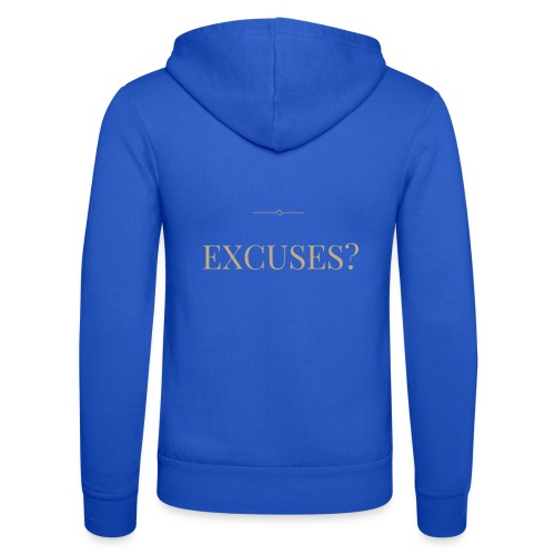 EXCUSES? Motivational T Shirt - Unisex Hooded Jacket by Bella + Canvas
