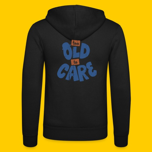 Too old to care - Luvjacka unisex från Bella + Canvas