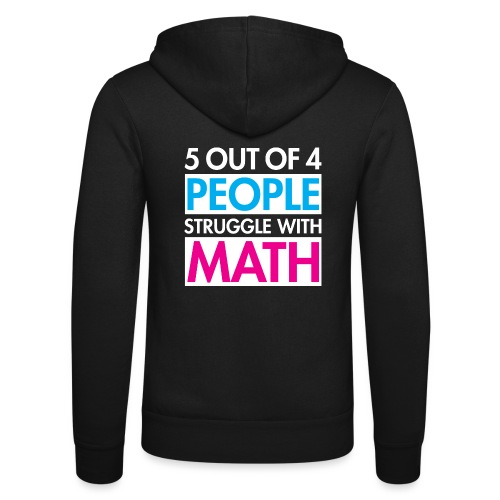 5 out of 4 PEOPLE struggle with MATH - Unisex Hooded Jacket by Bella + Canvas