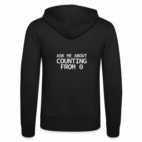 Counting From 0 - Programmer's Tee - Unisex Hooded Jacket by Bella + Canvas