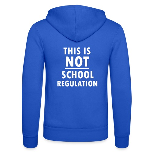 Not School Regulation - Unisex Hooded Jacket by Bella + Canvas