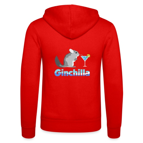 Gin chilla - Funny gift idea - Unisex Hooded Jacket by Bella + Canvas