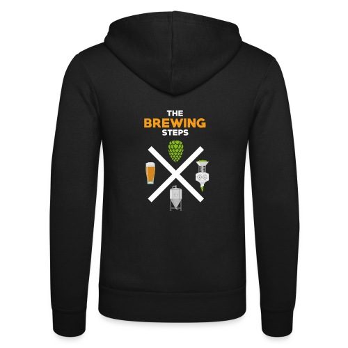 Brewing Steps - Brauer Gift Idea - Unisex Hooded Jacket by Bella + Canvas