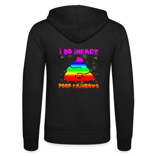 I Do Infact poop Rainbows - Unisex Hooded Jacket by Bella + Canvas