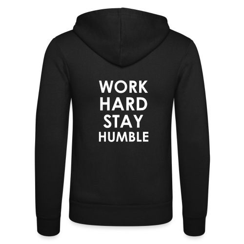 WORK HARD STAY HUMBLE - Unisex Kapuzenjacke von Bella + Canvas