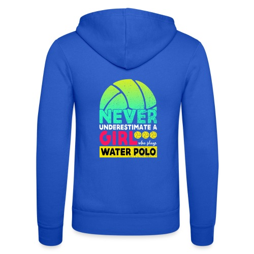 Never Underestimate A Girl Who Plays Water Polo - Unisex Hooded Jacket by Bella + Canvas