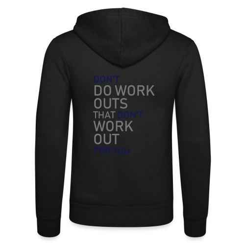 Don't do workouts - Unisex Hooded Jacket by Bella + Canvas