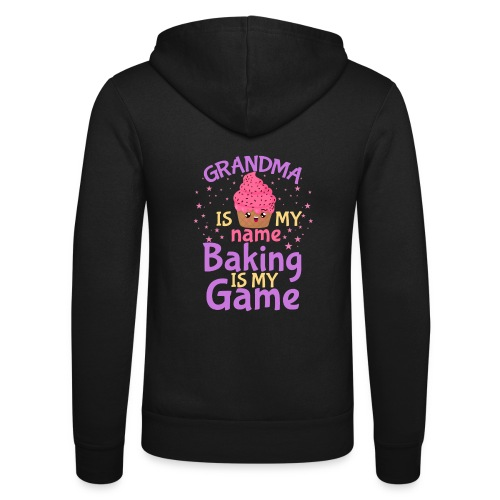 Grandma Is My Name Baking Is My Game - Unisex Hooded Jacket by Bella + Canvas