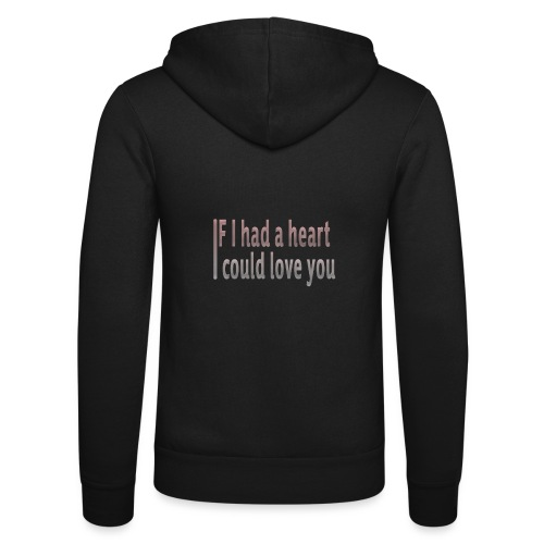 if i had a heart i could love you - Unisex Hooded Jacket by Bella + Canvas