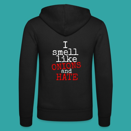 Onions & hate - Unisex Hooded Jacket by Bella + Canvas
