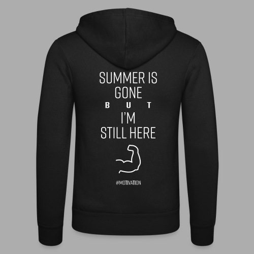 SUMMER IS GONE but I'M STILL HERE - Unisex Hooded Jacket by Bella + Canvas