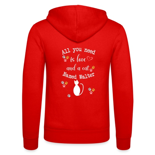 All you need is love and a cat named walter - Veste à capuche unisexe Bella + Canvas