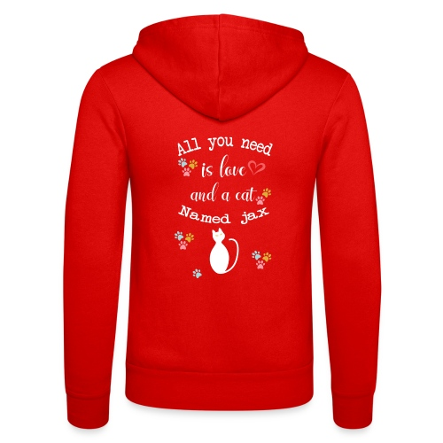 All you need is love and cat named Jax - Veste à capuche unisexe Bella + Canvas