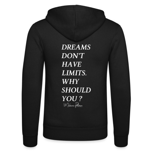 DREAMS DON'T HAVE LIMITS - Veste à capuche unisexe Bella + Canvas