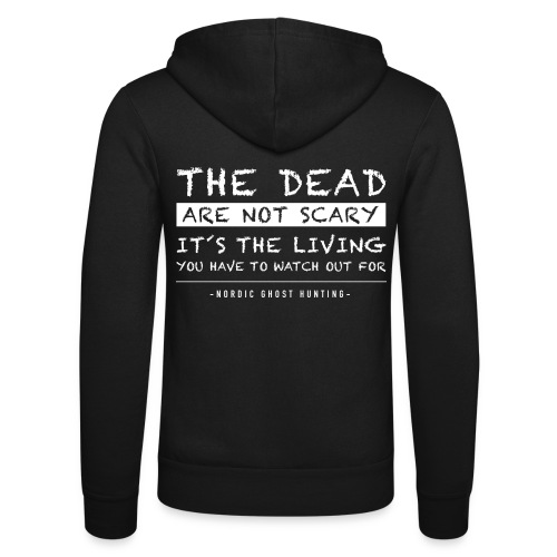 The dead are not scary - Luvjacka unisex från Bella + Canvas