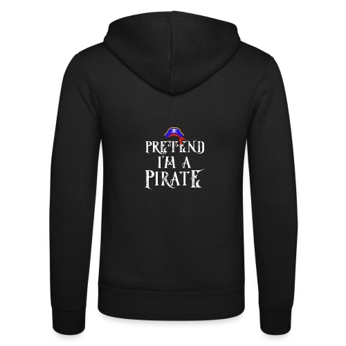 Pretend I'm A Pirate - Unisex Hooded Jacket by Bella + Canvas