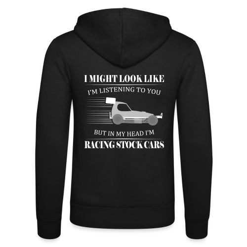 I might look like... but I'm racing Stock Cars - Unisex Hooded Jacket by Bella + Canvas