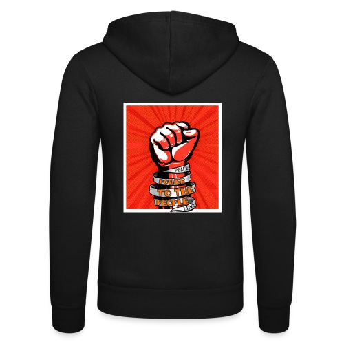 Power to the people - with peace and love protest - Unisex Hooded Jacket by Bella + Canvas