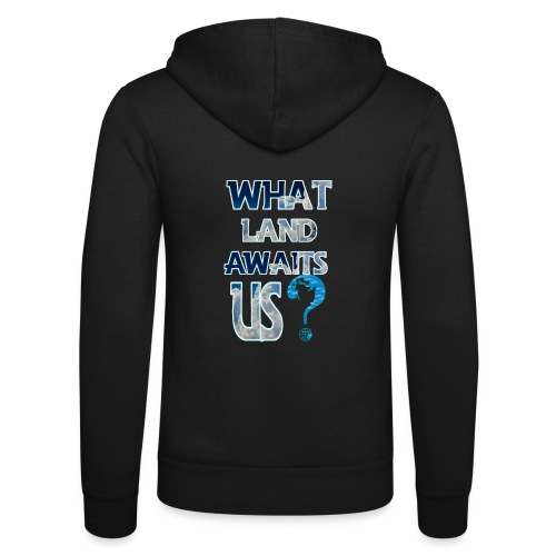 What land awaits us p - Unisex Hooded Jacket by Bella + Canvas