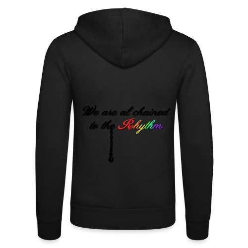 We Are Al Chained To The Rhythm - Unisex hoodie van Bella + Canvas