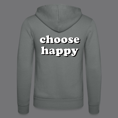 CHOOSE HAPPY Tee Shirts - Unisex Hooded Jacket by Bella + Canvas