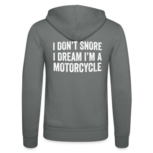 I Don't Snore I Dream I'm A Motorcycle - Unisex hoodie van Bella + Canvas