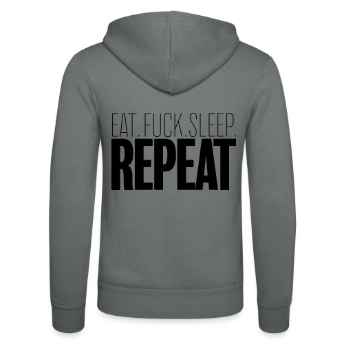 Eat Fuck sleep repeat - Veste à capuche unisexe Bella + Canvas