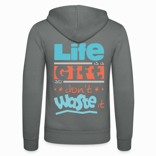 Life is a gift - Unisex Hooded Jacket by Bella + Canvas